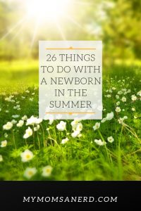 26 Things to do with a Newborn in the Summer