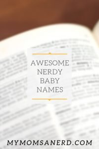 awesome nerdy baby names for boys and girls