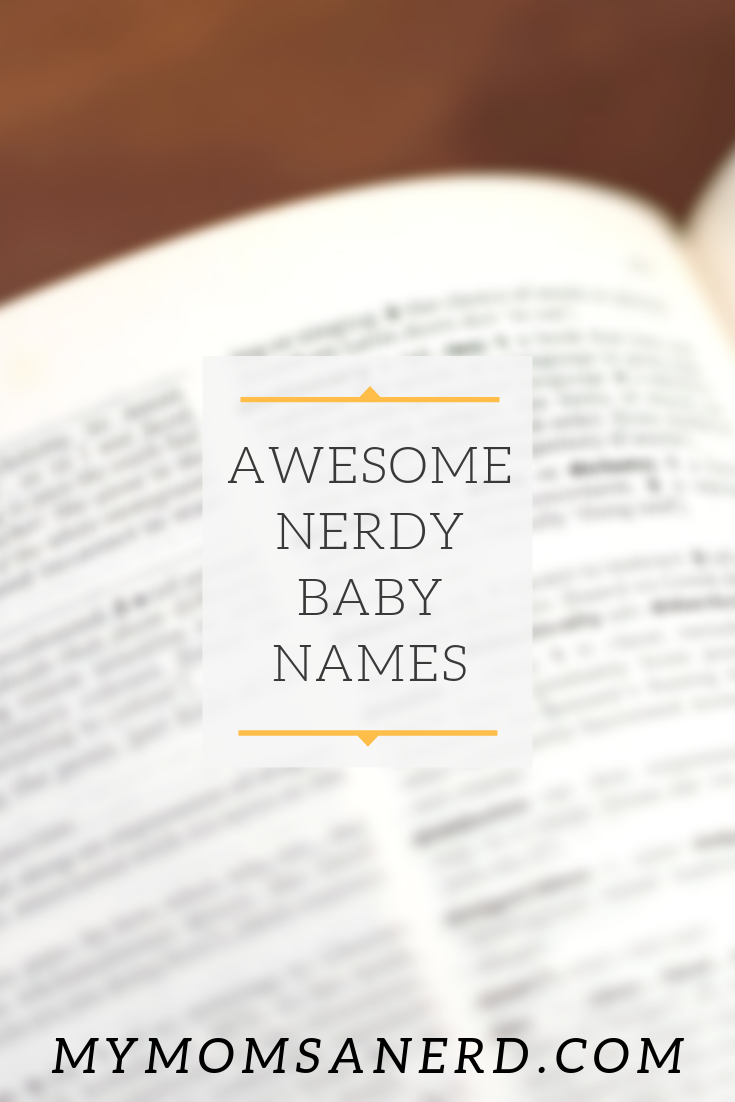 Awesome Nerdy Baby Names