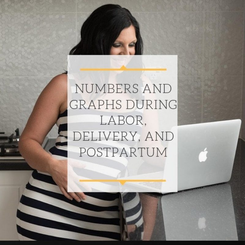 Numbers and Graphs during Labor, Delivery, and Postpartum