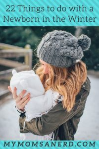 22 things to do with a newborn in the winter