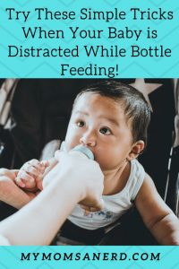 tricks for when your baby is distracted while bottle feeding