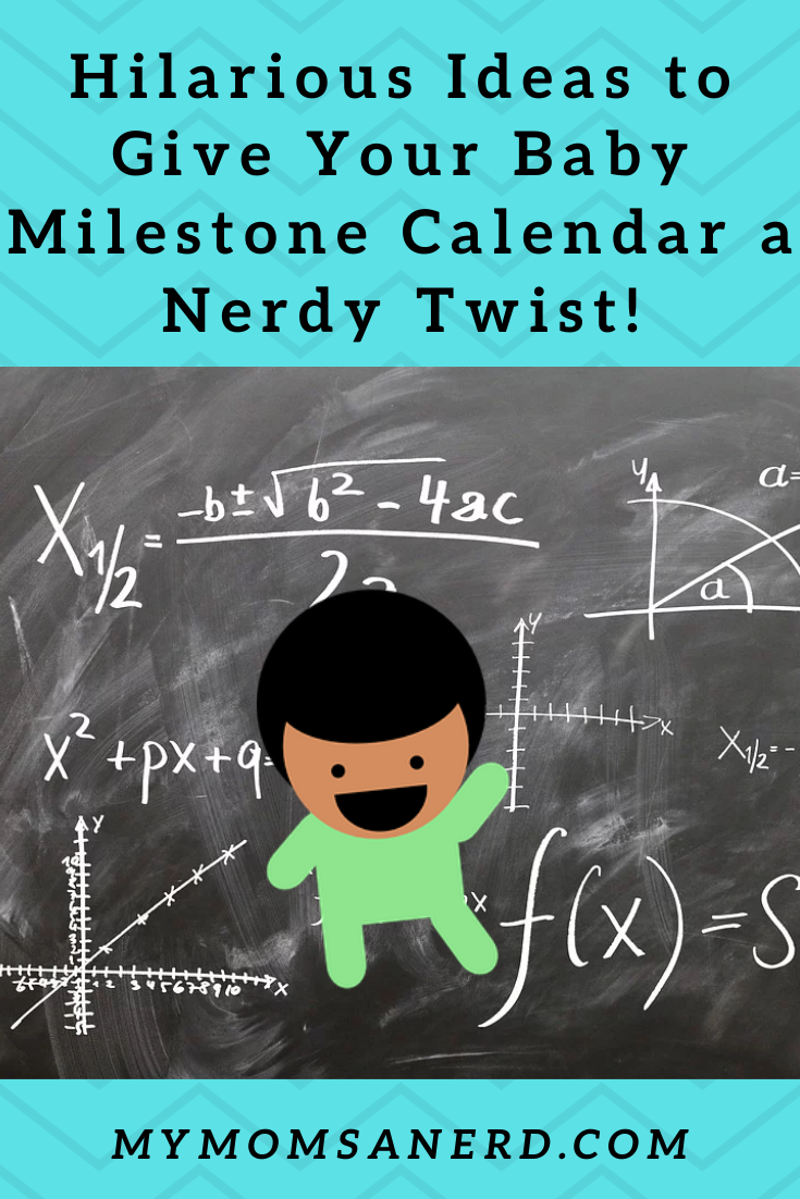 Hilarious Ideas to Give Your Baby Milestone Calendar a Nerdy Twist!