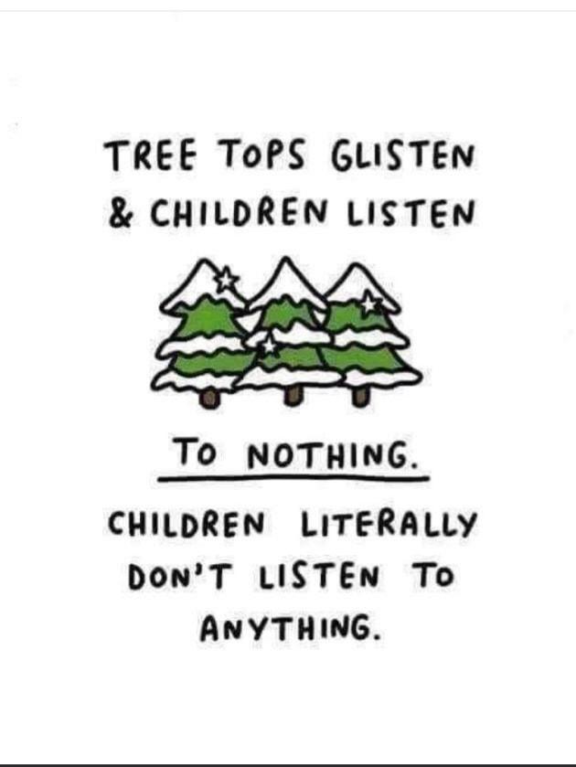 tree tops glisten & children listen to nothing. Children literally don't listen to anything.