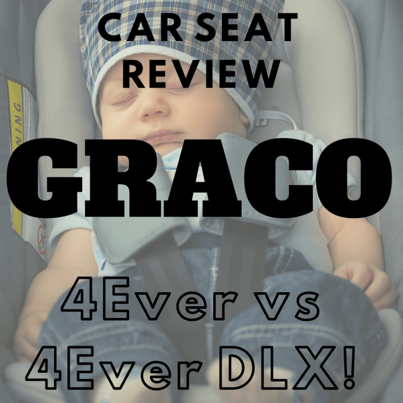 Graco 4Ever vs Graco 4Ever DLX Car Seat Review