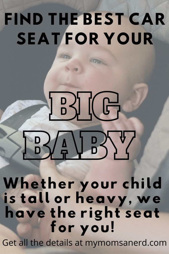 The 6 Best Car Seats for Big Babies | Find the Right Seat for your Tall or Pudgy Child