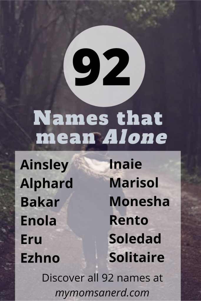 Read more about the article Names that Mean Alone | 92 ideas for Alone, Solitary, Lost, and Abandoned