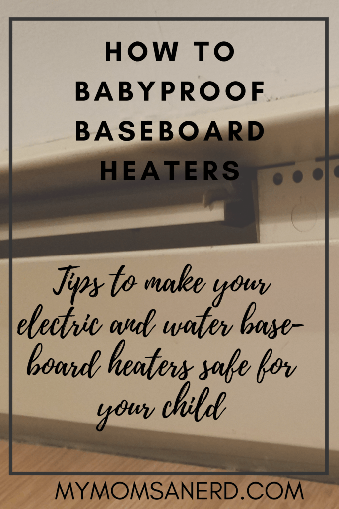 Read more about the article How to Baby Proof Baseboard Heaters