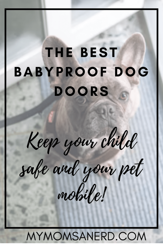 Read more about the article Childproof Dog Doors | How to Keep Your Child Safe and Your Pet Mobile
